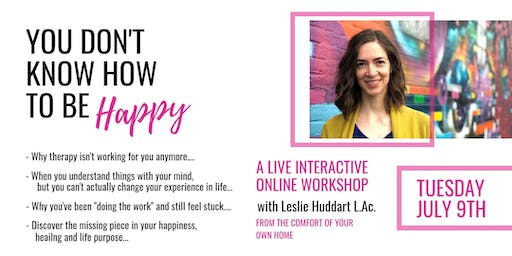 You Don't Know How to Be Happy - Tucson Online