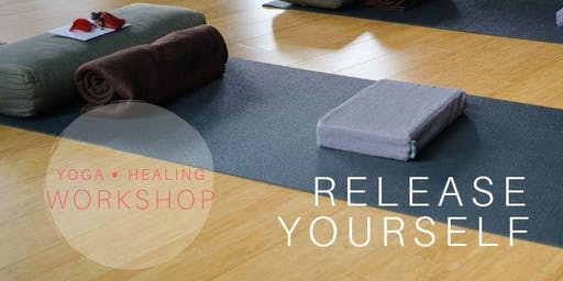 Release Yourself - A Yoga Healing Workshop
