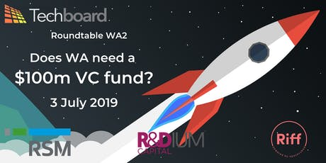 Techboard Roundtable: Does WA need a $100m VC fund?  tickets