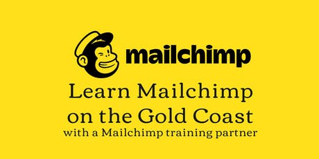 Learn Mailchimp on the Gold Coast tickets