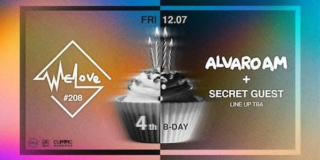 WeLove #208 4th Bday // Alvaro AM + TBA tickets