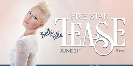 Five Star Tease 6/21 tickets