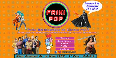 FRIKI POP: Feria Multitemática de Cultura POP!! entradas