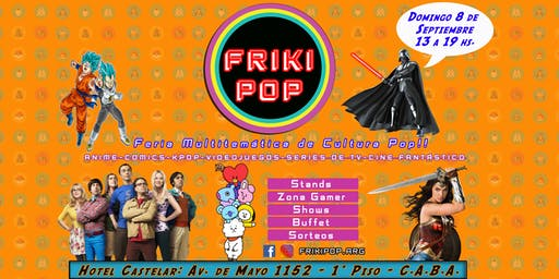 FRIKI POP: Feria Multitemática de Cultura POP!!