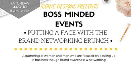 Boss Minded  Events: Putting a Face with the Brand  Networking Brunch tickets
