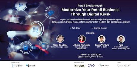 Retail Breakthrough: Modernize Your Retail Business Through Digital Kiosk tickets
