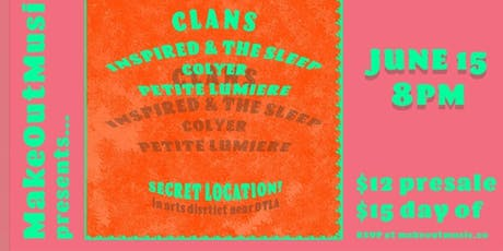 M.O.M Presents: Clans, Inspired & the Sleep, Colyer, & Petite Lumiere tickets