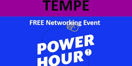 10/8/19 PNG Tempe Chapter - FREE Hour of Power Networking Event tickets