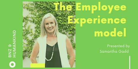 The Employee Experience Model - presented by Samantha Gadd  tickets