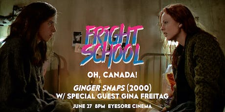Fright School: Ginger Snaps for Canada Day! tickets