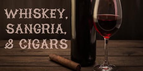 FREE: Whiskey, Sangria & Cigars tickets