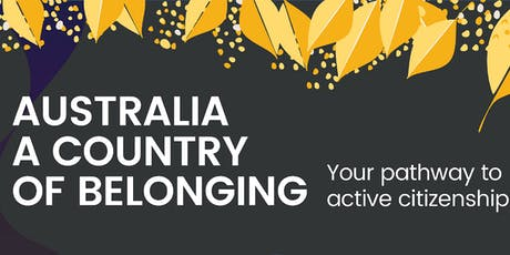 Australia A Country of Belonging - Your Pathway to Active Citizenship tickets