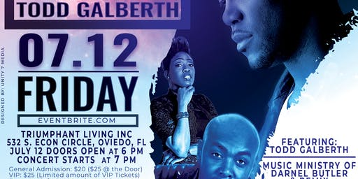 Todd Galberth Live In Concert Presented By Triumphant Living Inc.