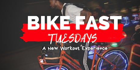 Bike Fast Tuesdays | A New Workout Experience  tickets
