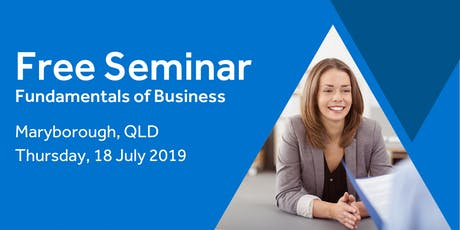 Free Seminar: Business Basics 101 – Maryborough, 18th July tickets