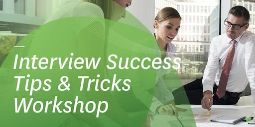 Interview Success Tips & Tricks Workshop