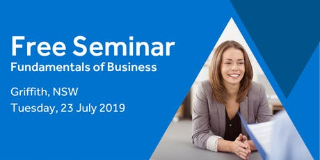 Free Seminar: Business Basics 101 – Griffith, 23rd July tickets