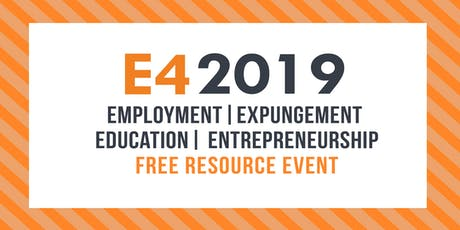E4 2019: Employment Expungement Education and Entrepreneurship Resource Event tickets