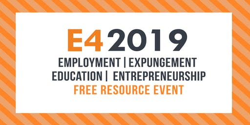 E4 2019: Employment Expungement Education and Entrepreneurship Resource Event