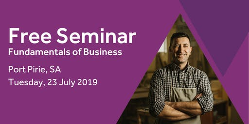 Free Seminar: Business Basics 101 – Port Pirie, 23rd July