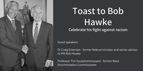 Toast to Bob Hawke - celebrate his fight against racism tickets
