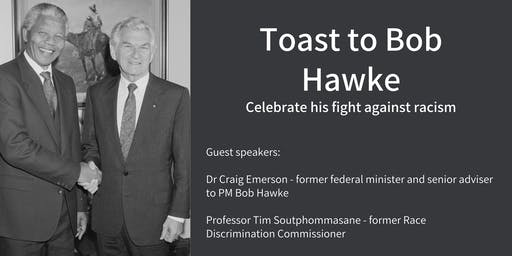 Toast to Bob Hawke - celebrate his fight against racism