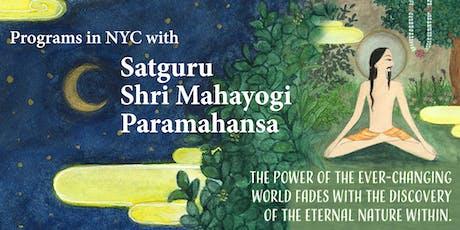 Yoga and Meditation Practice with Satguru Shri Mahayogi Paramahansa: NYC July - Sept 2019 tickets