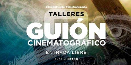 Taller de Guión Cinematográfico #CineTransmedia boletos