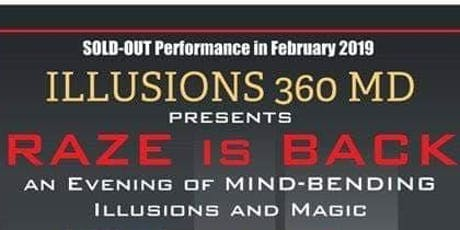 Illusions 360 MD: Raze is Back tickets