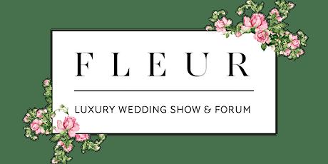 FLEUR Luxury Wedding Show tickets