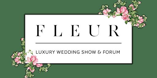 FLEUR Luxury Wedding Show
