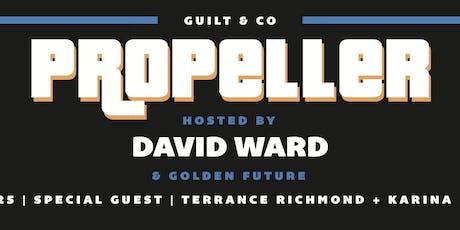 Propeller   David Ward + Golden Future ft. Karina Morin + Terrance Richmond tickets