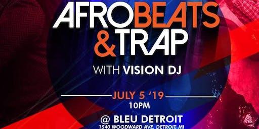 AFROBEATS & TRAP W/ VISION DJ