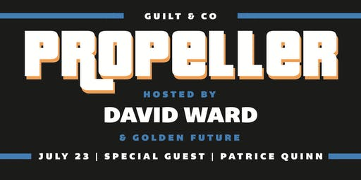 Propeller | David Ward + Golden Future ft. Patrice Quinn