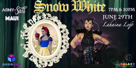 "Army of Sass Maui Presents ""SNOW WHITE"" tickets"