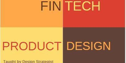 Fintech Product Design Workshop for teams taught by Industry Experts