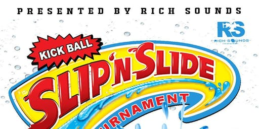 Rich Sounds Presents Charity Slip and Slide Kickball Tournament