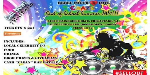 "Rebel Youth 4 LOVE ""End of School Summer Jam at CRAZE"""