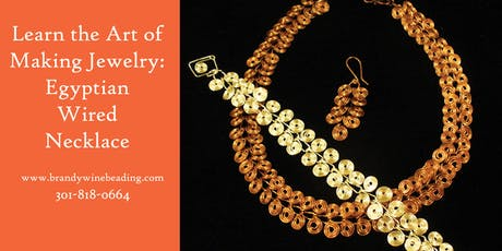 Jewelry Making Class:  Egyptian Wired Necklace and Earrings tickets