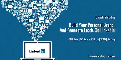 Linkedin Marketing: Build Your Personal Brand And Generate Leads On LinkedIn tickets