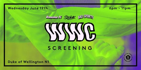 Romance FC x SLOWE x Bad Sports Women's World Cup Screening tickets