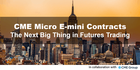 CME Micro E-Mini Contracts – The Next Big Thing in Futures Trading tickets