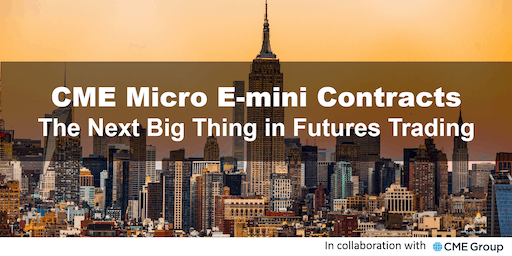 CME Micro E-Mini Contracts – The Next Big Thing in Futures Trading