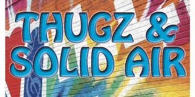 THUGZ & Solid Air