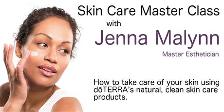 Skin Care Master Class with Master Esthetician Jenna Malynn tickets