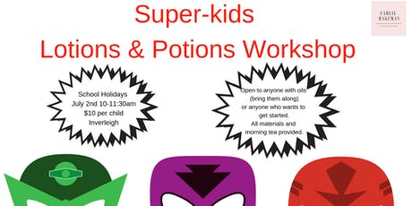 Super-kids lotions and potions workshop tickets
