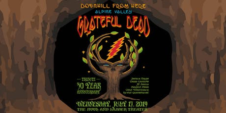 """""""Downhill from Here"""" 30 Year Anniversary of Grateful Dead at Alpine Valley tickets"""