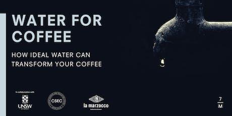 WATER FOR COFFEE BRISBANE tickets