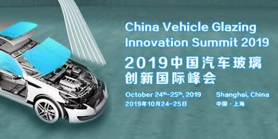China Automotive Glazing Innovation Summit 2019