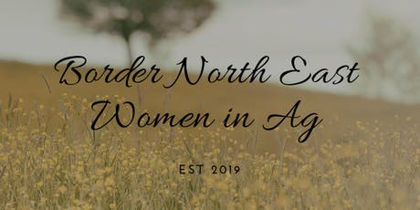 Inaugural Women in Ag Border North East Event tickets
